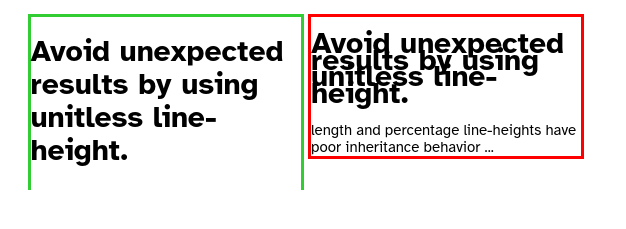 Comparison of HTML pages using relative units and no units for line height. When no units are used, text that overflows or are longer than a single line on screen are rendered as expected with the defined line height. But when relative units are used, the line height value does not reflect, resulting in ugly vertically-conjoined text